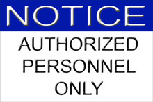 """Authorized Personnel Only Sign 12"""" x 8"""" High Gloss Aluminum"""