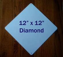 "12"" x 12"" Aluminum Sublimation Blanks - Diamond Shaped Highway Sign"