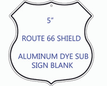 "5"" Aluminum Sublimation Route 66 Shield Sign Blank"