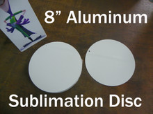 "8"" Round Blank Aluminum Sublimation Disc with 3/16"" Hole for Mounting"
