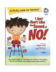 I Just Don't Like the Sound of NO! Activity Guide with CD