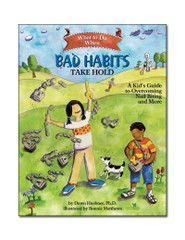 What to Do When Bad Habits Take Hold: A Kid's Guide to Overcoming Nail Biting and More