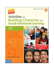 Activities for Building Character and Social-Emotional Learning 3-5