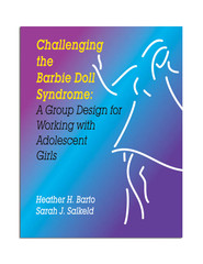 Challenging the Barbie Doll Syndrome: A Group Design for Working with Adolescent Girls