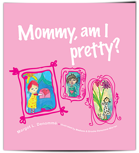 Mommy, am I pretty?