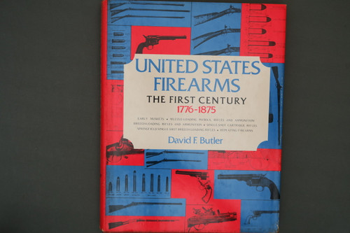 United States Firearms The First Century 1776-1875 by David Butler