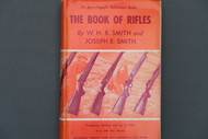 The Book of Rifles by W.H.B. Smith and Joseph E. Smith