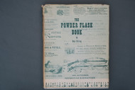 The Powder Flask Book by Ray Riling  First Edition