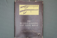 The Muzzle-Loading Cap Lock Rifle by Ned H. Roberts