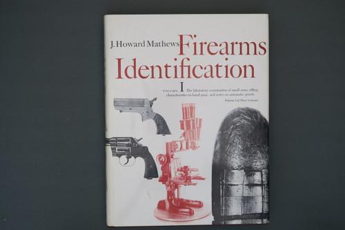 J. Howard Mathews Firearms Identification, Volume 1