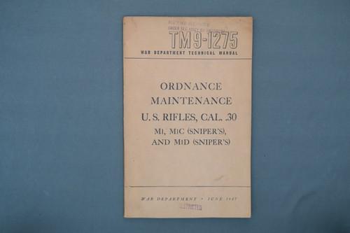 TM9-1275 War Dept. Technical Manual Ordnance Maintenance US Rifles, Cal .30 M1, M1C(Sniper's) And M1D(Sniper's)