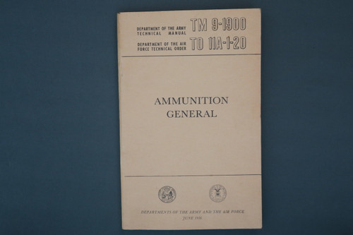 TM 9-1900 Dept. Of the Army Technical Manual Ammunition General