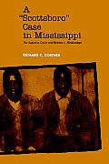 "A ""Scottsboro"" Case in Mississippi: The Supreme Court and Brown V. Mississippi"