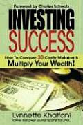 Investing Success: How to Conquer 30 Costly Mistakes & Multiply Your Wealth!