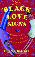 Black Love Signs: An Astrological Guide to Passion, Romance, and Relationships for African Americans