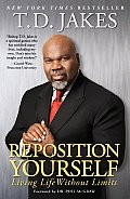 Reposition Yourself: Living Life Without Limits 9781416547303