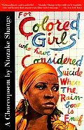For Colored Girls Who Have Considered Suicide When the Rainbow Is Enuf