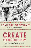 Create Dangerously: The Immigrant Artist at Work (Toni Morrison Lecture)
