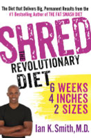 Shred: The Revolutionary Diet: 6 Weeks 4 Inches 2 Sizes