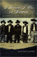 I Dreamt I Was in Heaven - The Rampage of the Rufus Buck Gang