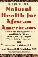 Natural Health for African Americans: The Physician's Guide (Physicians' Guide to Healing) (1ST ed.)