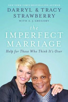 The Imperfect Marriage: Help for Those Who Think It's Over