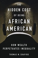 The Hidden Cost of Being African American: How Wealth Perpetuates Inequality