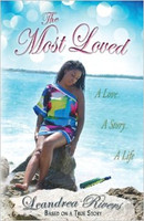 The Most Loved: A Love, a Story, a Life