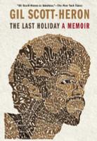 The Last Holiday: A Memoir by Gil Scott-Heron