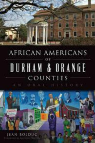 Durham and Orange Counties have vibrant and active African American communities. Throughout the region s unjust past, generations have shown extraordinary strength and resolve. Floyd McKissick became the first African American student at the University of North Carolina School of Law after Thurgood Marshall argued for his admittance in court. The struggle for civil rights in Durham shaped the poetry of Jaki Shelton Green, one of the state s most esteemed wordsmiths. More recently, local leaders such as Michelle Johnson find the work of equality is far from over. Journalist and writer Jean Bolduc reveals the voices of Durham and Orange County African Americans in a series of inspirational oral histories