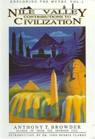Exploding The Myths, Vol. I: Nile Valley Contributions to Civilization