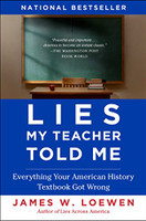 Lies My Teacher Told Me: Everything Your American History Textbook Got Wrong (Revised)