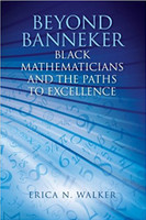 Beyond Banneker: Black Mathematicians and the Paths to Excellence
