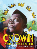 Crown: An Ode to the Fresh Cut ( Denene Millner Books )