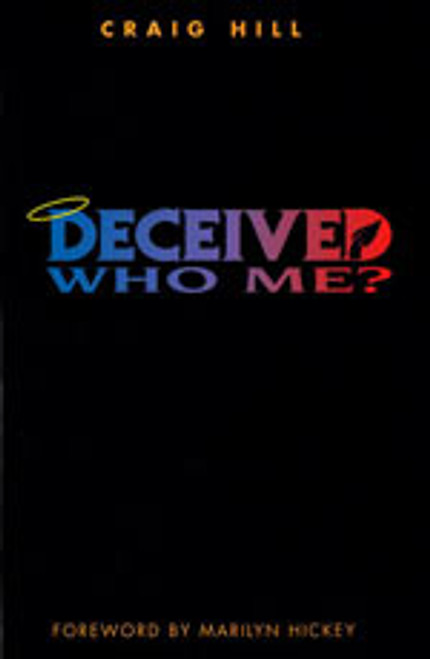 Deceived, Who Me?