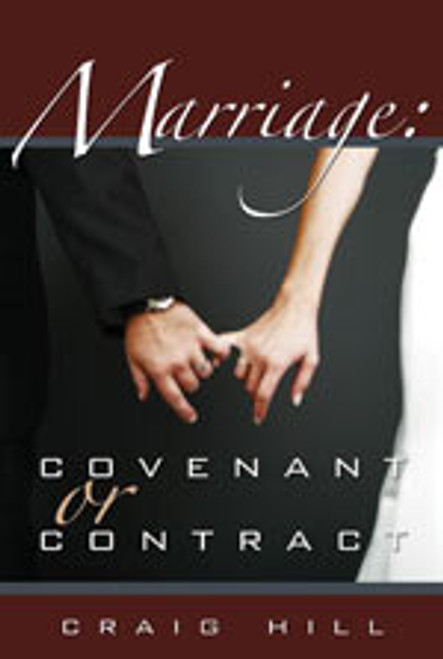 Marriage: Covenant or Contract