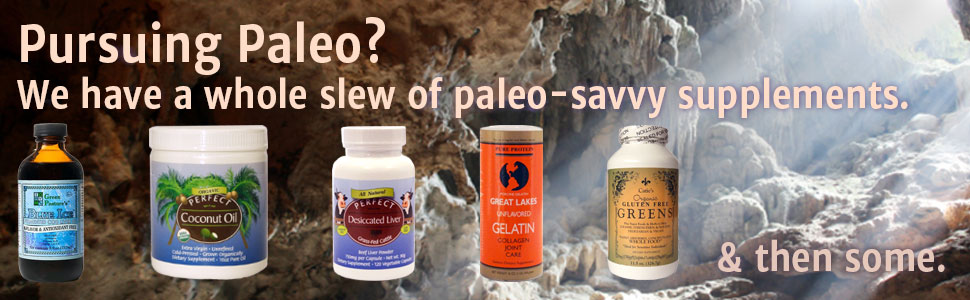 Pursuing Paleo? We have a whole slew of paleo-savvy supplements & then some.
