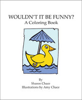 Wouldn't It Be Funny? Coloring Book
