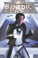 Dirk Benedict in the 25th Century: Trade Paperback