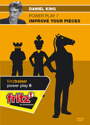 Power Play 7 - Improve your pieces