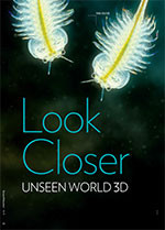 Look Closer: <em>Unseen World 3D</em>