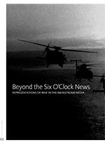 Beyond the Six O?lock News: Representations of War in the Mainstream Media