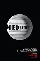 Mediations: Working Papers on Media and Practice