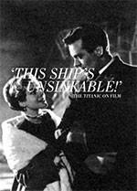 ?his Ship? Unsinkable!? The <i>Titanic</i> on Film