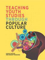 Teaching Youth Studies Through Popular Culture