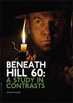 <i>Beneath Hill 60</i>: A Study in Contrasts