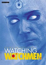 Fighting the Good Fight?: Watching <i>Watchmen</i>