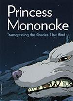 <em>Princess Mononoke</em>: Transgressing the Binaries That Bind