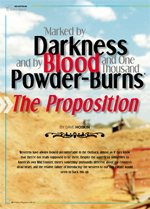 Marked by Darkness and By Blood and One Thousand Powder-Burns: The Proposition