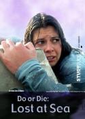 Do or Die: Lost at Sea